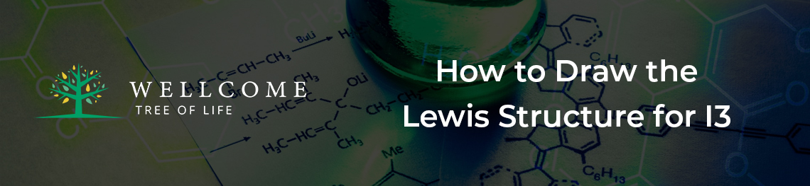 How to Draw the Lewis Structure for I3